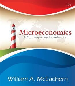 Microeconomics: A Contemporary Introduction, by McEachern, 10th Edition 9781133189237