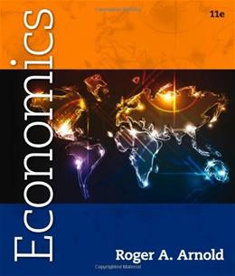 Economics, by Arnold, 11th Edition 11 PKG 9781133189756