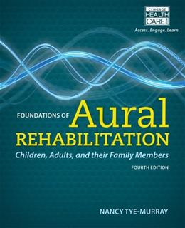 Foundations of Aural Rehabilitation: Children, Adults, and Their Family Members 4 9781133281429