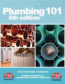 Plumbing 101, by PHCC Educational Foundation, 6th Edition 9781133281535