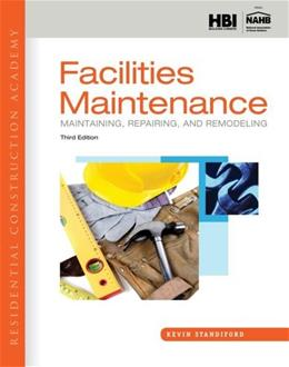 Residential Construction Academy: Facilities Maintenance: Maintaining, Repairing, and Remodeling, by Standiford, 3rd Edition 9781133282433