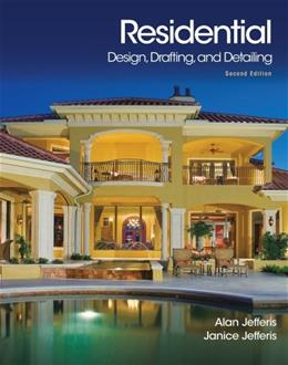 Residential Design, Drafting, and Detailing, by Jefferis, 2nd Edition 9781133283171