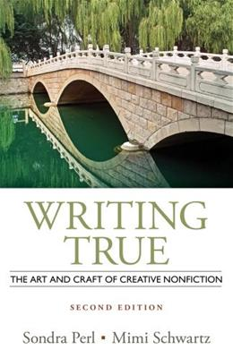 Writing True: The Art and Craft of Creative Nonfiction 2 9781133307433