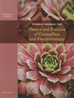Student Manual for Coreys Theory and Practice of Counseling and Psychotherapy, 9th 9781133309345