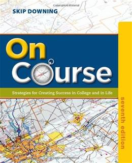 On Course: Strategies for Creating Success in College and in Life (Textbook-specific CSFI) 7 9781133309734