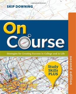 On Course: Strategies for Creating Success in College and in Life, by Downing, 2nd Edition 9781133309741