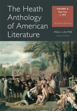 The Heath Anthology of American Literature: Beginnings to 1800, Volume A 7 9781133310228