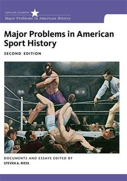 Major Problems in American Sport History, by Riess, 2nd Edition 9781133311089