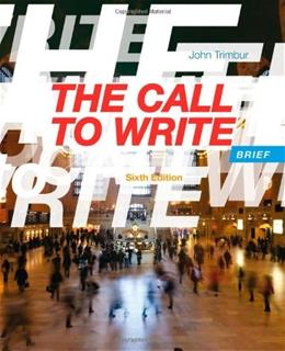 Call to Write, by Trimbur, 6th Brief Edition 9781133311157