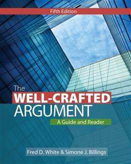 Well-Crafted Argument, by White, 5th Edition 9781133311164