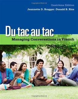 Du tac au tac: Managing Conversations in French, by Bragger, 4th Edition 4 PKG 9781133311270