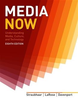 Media Now: Understanding Media, Culture, and Technology 8 9781133311362