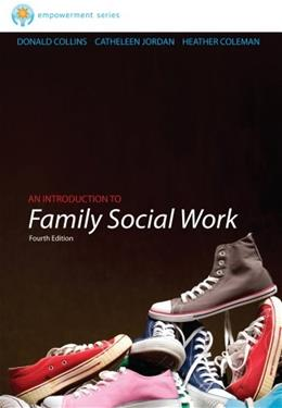 Brooks/Cole Empowerment Series: An Introduction to Family Social Work (SW 393R 3- Theories and Methods of Family Intervention) 4 9781133312628