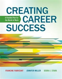 Creating Career Success: A Flexible Plan for the World of Work, by Fabricant 9781133313908