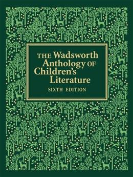 Wadsworth Anthology of Childrens Literature, by Saltman, 6th Edition 9781133316299