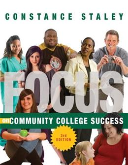 FOCUS on Community College Success, by Staley, 3rd Edition 9781133316466