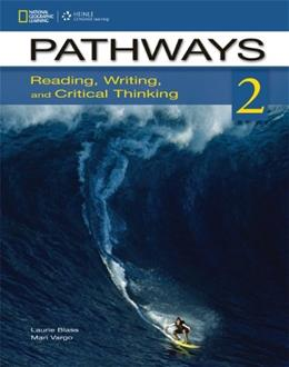 Pathways 2: Reading, Writing, and Critical Thinking, by Blass, Worktext 9781133317081