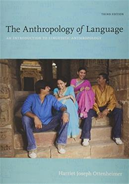 Anthropology of Language: An Introduction to Linguistic Anthropology, by Ottenheimer, 3rd Edition, 2 BOOK SET 3 PKG 9781133319993
