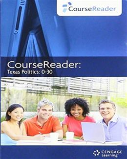 CourseReader: Texas Politics: 0-30, by Cengage, 15th Editon, Access Code Only 15 PKG 9781133350286