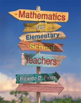 Fierros Mathematics for Elementary School Teachers, by Fierro, Student Solutions Manual 9781133363743