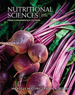 Nutritional Sciences: From Fundamentals to Food, by McGuire, 3rd Edition 9781133364474