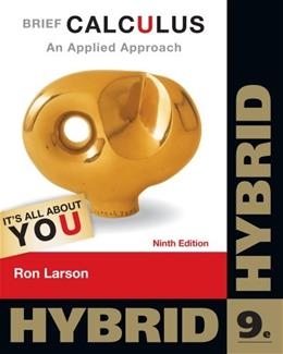 Brief Calculus: An Applied Approach, by Larson, 9th Hybrid Edition 9 PKG 9781133365143