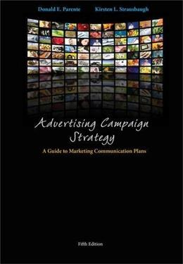 Advertising Campaign Strategy: A Guide to Marketing Communication Plans 5 9781133434801