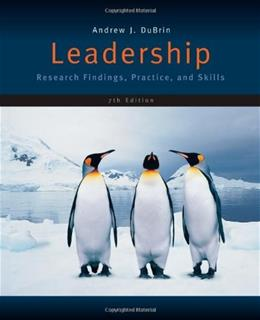 Leadership: Research Findings, Practice, and Skills, by DuBrin, 7th Edition 9781133435228