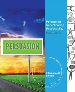 Persuasion: Reception and Responsibility, by Larson, 13th INTERNATIONAL EDITION 9781133490531