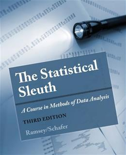 The Statistical Sleuth: A Course in Methods of Data Analysis 3 9781133490678