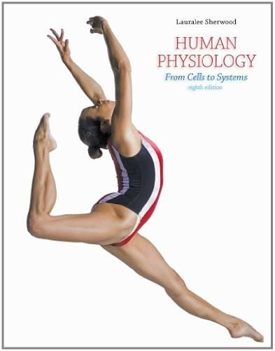 Human Physiology: From Cells to Systems, by Sherwood, 8th Edition 8 PKG 9781133500674