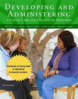 Developing and Administering a Child Care and Education Program, by Sciarra, 8th Cengage Advantage Edition 9781133525493