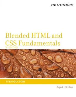 New Perspectives on Blended HTML and CSS Fundamentals: Introductory, by Bojack, 3rd Edition 9781133526100