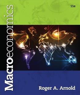 Macroeconomics, by Arnold, 11th Edition 9781133561699