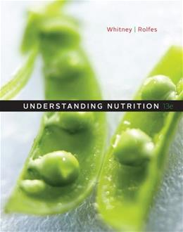Understanding Nutrition, by Whitney, 13th Edition 9781133587521