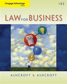 Law for Business, by Ashcroft, 18th Edition 9781133587613