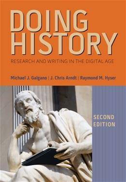 Doing History: Research and Writing in the Digital Age, by Galgano, 2nd Edition 9781133587880