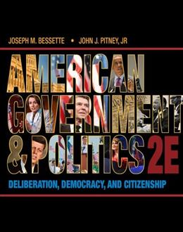 American Government and Politics: Deliberation, Democracy and Citizenship 2 9781133587897