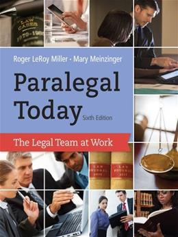 Paralegal Today: The Legal Team at Work, by Miller, 6th Edition 9781133591078
