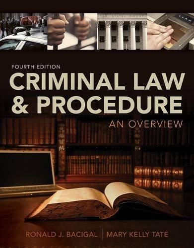 Criminal Law and Procedure: An Overview, by Bacigal, 4th Edition 9781133591887