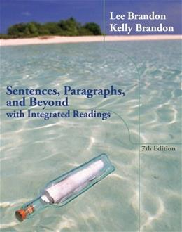 Sentences, Paragraphs, and Beyond with Integrated Readings, by Brandon, 7th Edition 9781133591924