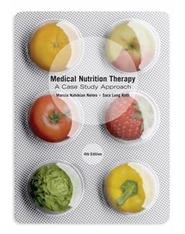 Medical Nutrition Therapy: A Case Study Approach, by Nelms, 4th Edition 9781133593157