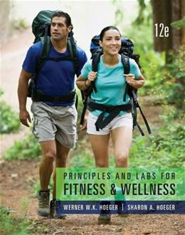 Principles and Labs for Fitness and Wellness, by Hoeger, 12th Edition 9781133593287