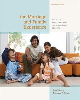 The Marriage and Family Experience: Intimate Relationships in a Changing Society 12 9781133597469