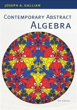Contemporary Abstract Algebra 8 9781133599708