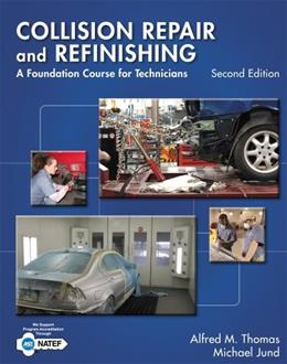 Collision Repair and Refinishing: A Foundation Course for Technicians, by Thomas, 2nd Edition 9781133601876