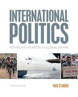 International Politics: Power and Purpose in Global Affairs, by D