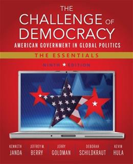 The Challenge of Democracy: American Government in Global Politics, The Essentials (with Aplia Printed Access Card) 9 PKG 9781133602309