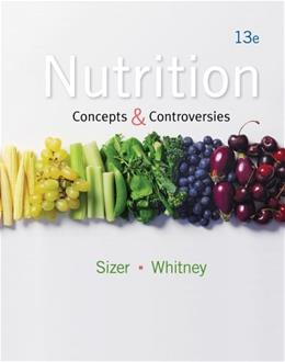Nutrition: Concepts and Controversies, 13th Edition 9781133603184