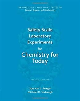 Safety Scale Laboratory Experiments for Chemistry for Today, by Seager, 8th Edition 9781133604259